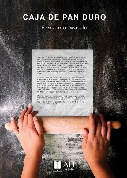 Фото - Fernando Iwasaki La caja de pan duro fernando iwasaki inquisiciones peruanas