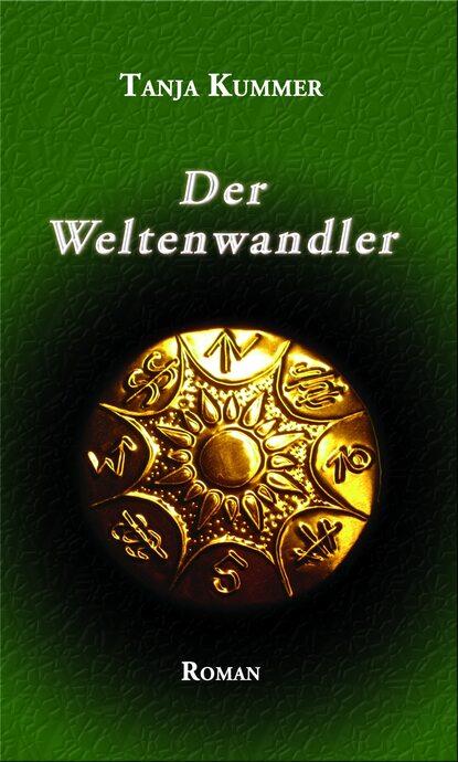 Tanja Kummer Der Weltenwandler недорого