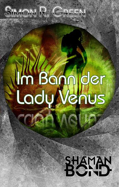 Фото - Simon R. Green Im Bann der Lady Venus marie sonnenfeld kuss der venus