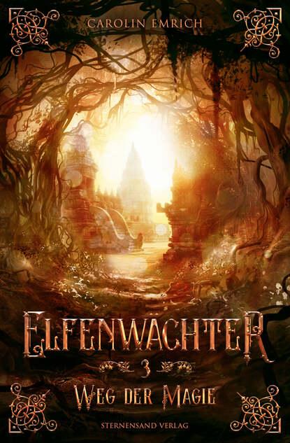 Carolin Emrich Elfenwächter (Band 3): Weg der Magie недорого