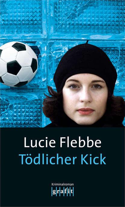 Lucie Flebbe Tödlicher Kick lucie flebbe jenseits von tot