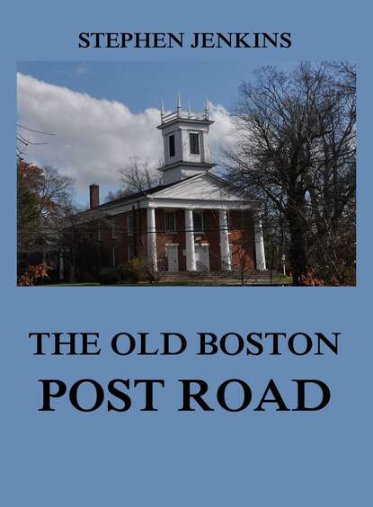 Stephen Jenkins J. The Old Boston Post Road