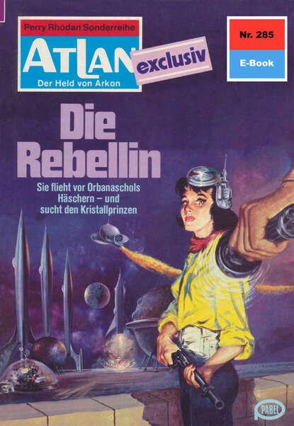 Marianne Sydow Atlan 285: Die Rebellin marianne sydow atlan 387 die rache des magiers