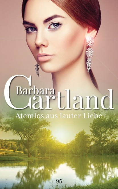 Фото - Barbara Cartland Atemlos aus Lauter Liebe barbara cartland im garten der liebe