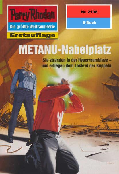 где купить Michael Nagula Perry Rhodan 2196: METANU-Nabelplatz дешево