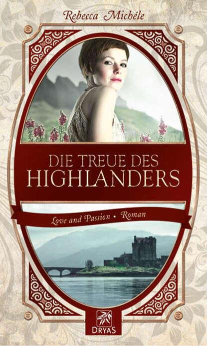 Фото - Rebecca Michele Die Treue des Highlanders rebecca michele das flüstern der wände