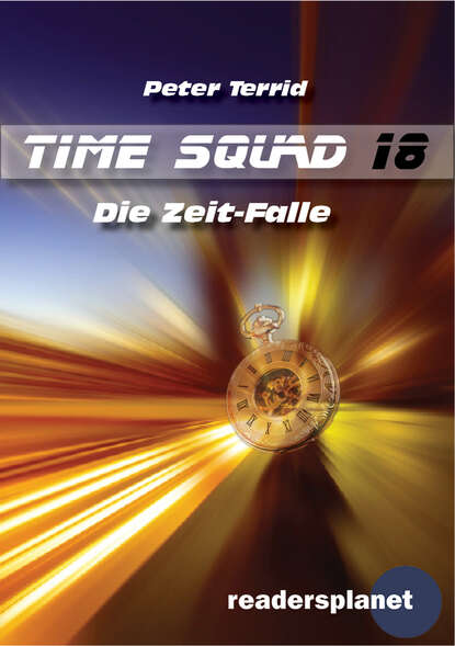 Peter Terrid Time Squad 18: Die Zeit-Falle недорого
