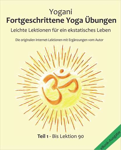 Yogani Fortgeschrittene Yoga Übungen - Teil 1 yogani selbst analyse