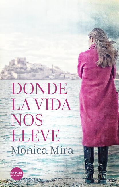 Фото - Mónica Mira Donde la vida nos lleve mónica rojas la mariquita azul
