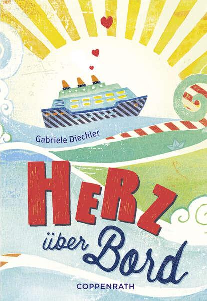 Gabriele Diechler Rebella - Herz über Bord