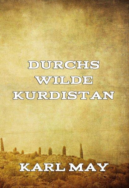 Фото - Karl May Durchs wilde Kurdistan karl may karl may durchs wilde kurdistan