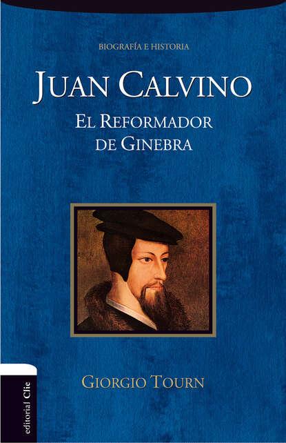 Giorgio Tourn Juan Calvino leopoldo cervantes ortiz antología de juan calvino