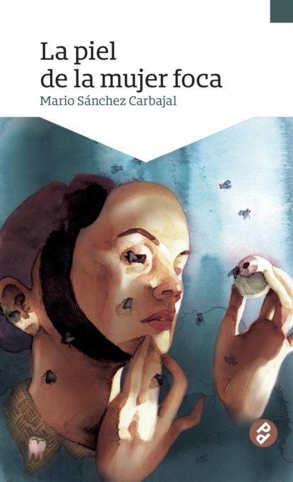 Mario Sánchez Carbajal La piel de la mujer foca pilar portocarrero la otra cuestión de piel