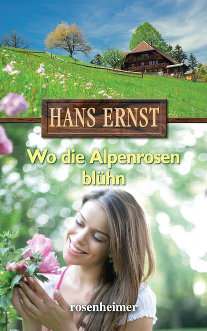 Фото - Hans Ernst Wo die Alpenrosen blühn hans ernst wo der föhnwind weht