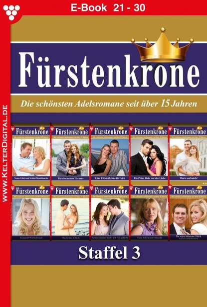 Laura Martens Fürstenkrone Staffel 3 – Adelsroman bianca bischoff maria fürstenkrone staffel 4 – adelsroman