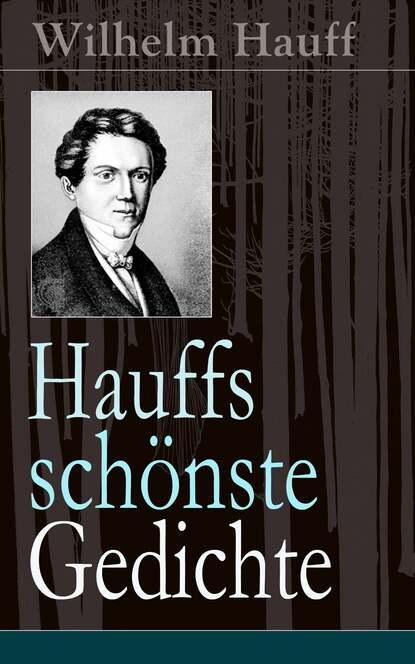Вильгельм Гауф Hauffs schönste Gedichte вильгельм гауф hauffs orientalische märchen