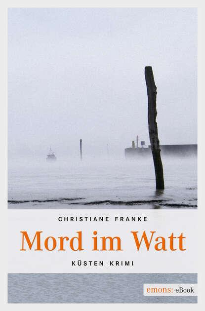 Christiane Franke Mord im Watt wolf klaus peter totenstille im watt