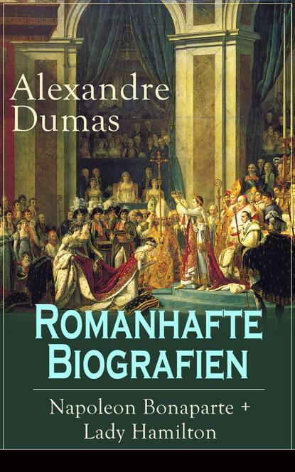 Александр Дюма Romanhafte Biografien: Napoleon Bonaparte + Lady Hamilton недорого