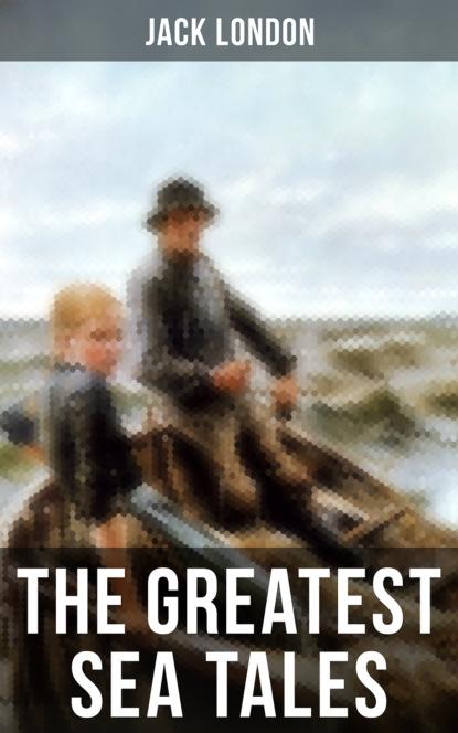 Jack London The Greatest Sea Tales of Jack London недорого