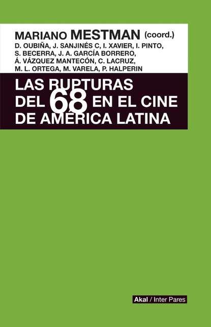 Mariano Mestman Las rupturas del 68 en el cine de América Latina mariano mestman las rupturas del 68 en el cine de américa latina