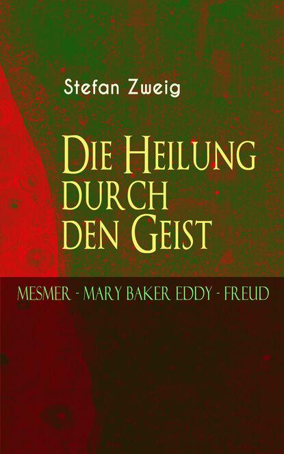Die Heilung durch den Geist. Mesmer - Mary Baker Eddy - Freud