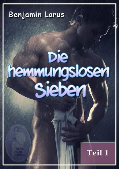 Benjamin Larus Die hemmungslosen Sieben (Teil 1) недорого
