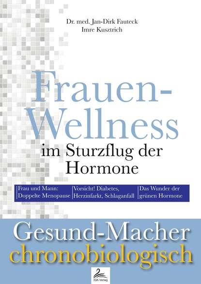 Imre Kusztrich Frauen-Wellness im Sturzflug der Hormone недорого