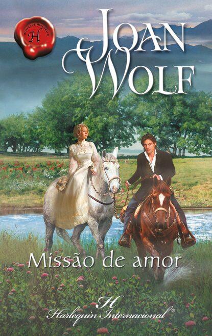 Joan Wolf Missão de amor joan elliott pickart amor e borboletas