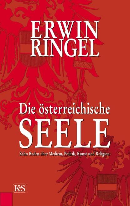 Фото - Erwin Ringel Die österreichische Seele rafael kropiunigg eine österreichische affäre
