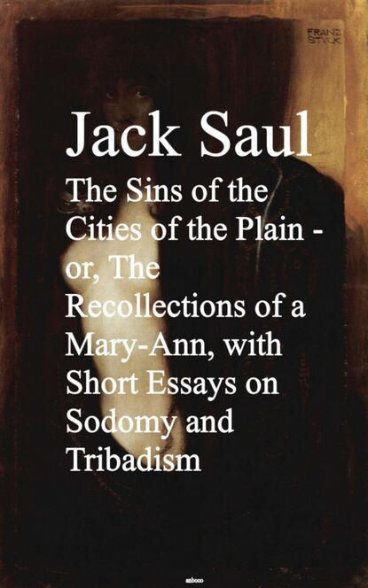 Jack Saul The Sins of the Cities of the Plain - or, The Rec Short Essays on Sodomy and Tribadism criminalisation of consensual sodomy in malawi