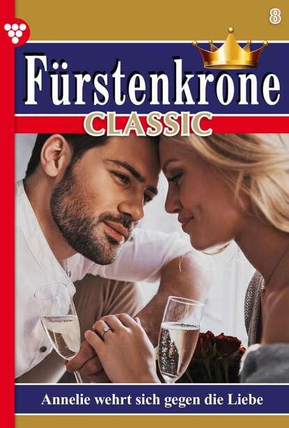 Gloria von Felseneck Fürstenkrone Classic 8 – Adelsroman caroline von steineck fürstenkrone 128 – adelsroman