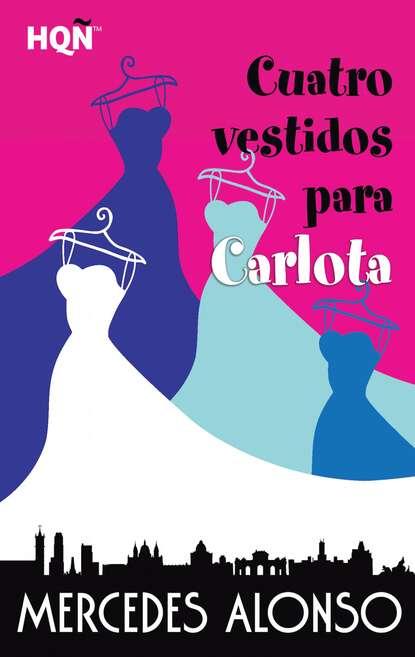 Mercedes Alonso Cuatro vestidos para Carlota недорого