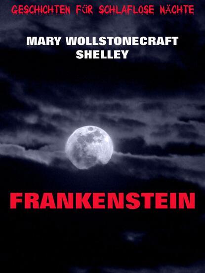 Фото - Mary Wollstonecraft Shelley Frankenstein mary wollstonecraft mary a fiction