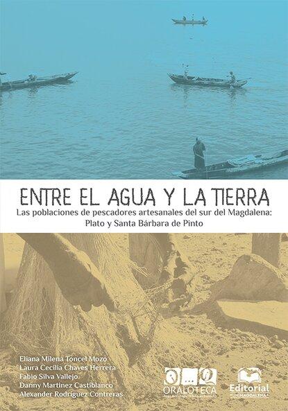 Eliana Milena Toncel Mozo Entre el agua y la tierra eliana ferioli regrowing