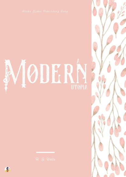 H. G. Wells A Modern Utopia wells h ann veronica a modern love story