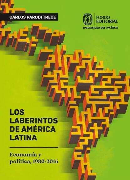 Carlos Parodi Los laberintos de América Latina