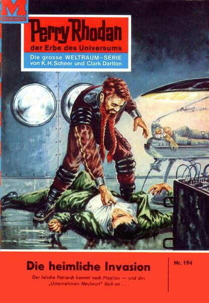 Perry Rhodan 194: Die heimliche Invasion