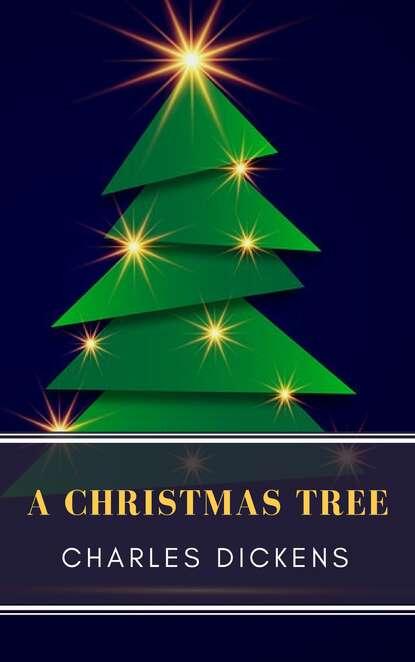 Фото - Чарльз Диккенс A Christmas Tree christmas tree