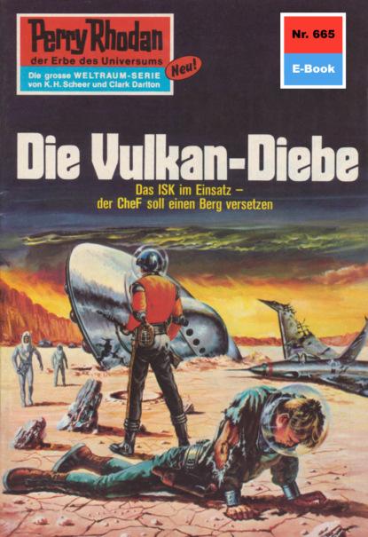 Perry Rhodan 665: Die Vulkan-Diebe