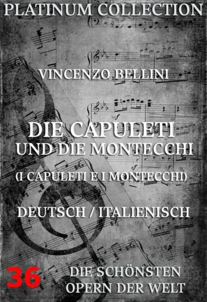Фото - Felice Romani Die Capuleti und die Montecchi (I Capuleti E I Montecchi) henk wahlstrom die apokalypse phase i