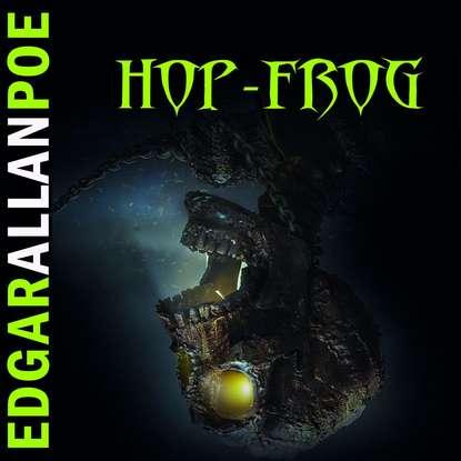 Эдгар Аллан По Hop-Frog p j brackston gretel and the case of the missing frog prints