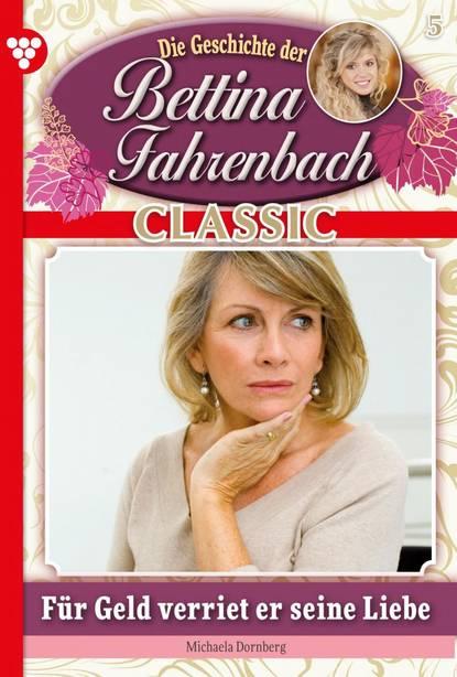Bettina Fahrenbach Classic 5 – Liebesroman