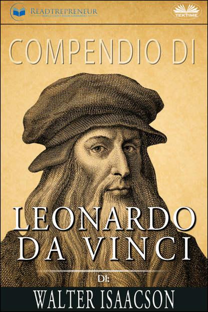 Уолтер Айзексон Compendio di Leonardo da Vinci di Walter Isaacson walter isaacson leonardo da vinci