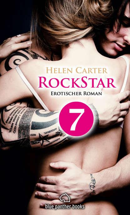 Helen Carter Rockstar | Band 1 | Teil 7 | Erotischer Roman helen carter rockstar band 1 teil 1 roman