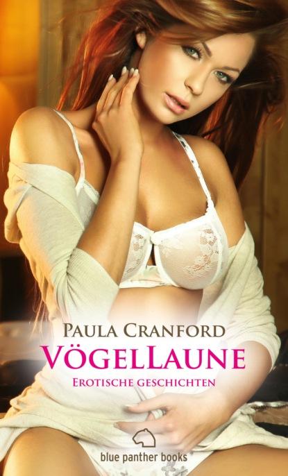 Paula Cranford VögelLaune   16 Erotische Geschichten shannon lewis der gärtner erotische geschichte