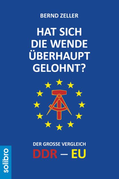 Bernd Zeller Hat sich die Wende überhaupt gelohnt? недорого