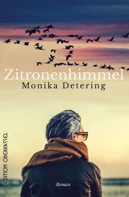 Monika Detering Zitronenhimmel huismann wilfried rendezvous mit dem tod