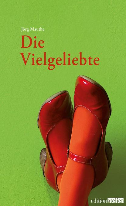 Jörg Mauthe Die Vielgeliebte 33 bogen und ein teehaus
