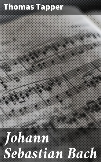 Thomas Tapper Johann Sebastian Bach недорого