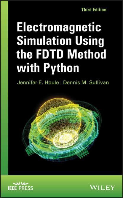 Dennis Sullivan M. Electromagnetic Simulation Using the FDTD Method with Python недорого